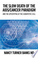 The Slow Death Of The Aids Cancer Paradigm PDF