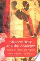 Afrocentricity and the Academy  : Essays on Theory and Practice