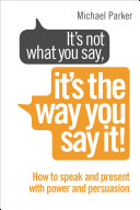 It   s Not What You Say  It   s The Way You Say It