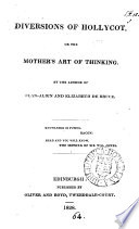 Diversions of Hollycot, Or, The Mother's Art of Thinking