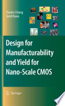 Design For Manufacturability And Yield For Nano Scale CMOS