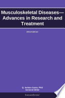 Musculoskeletal Diseases—Advances in Research and Treatment: 2013 Edition