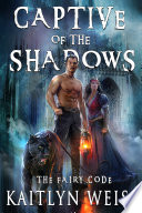 Captive of the Shadows  The Fairy Code Book  1