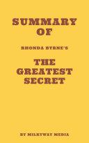 Summary of Rhonda Byrne's The Greatest Secret Pdf/ePub eBook