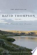 """Writings of David Thompson: The Travels, 1850 Version"" by David Thompson, William Moreau"