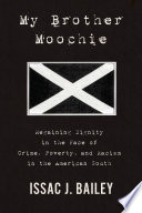 link to My brother Moochie : regaining dignity in the face of crime, poverty, and racism in the American South in the TCC library catalog