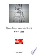 Offshore Decommissioning and Beyond   Reuse Case