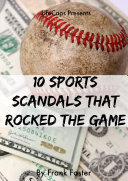 Pdf 10 Sports Scandals That Rocked the Game