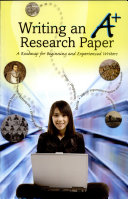Writing an A  Research Paper  A Roadmap for Beginning and Experienced Writers