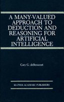 A Many Valued Approach to Deduction and Reasoning for Artificial Intelligence