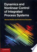 Dynamics and Nonlinear Control of Integrated Process Systems