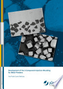Development of the 2 component injection Moulding for Metal Powders