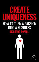 link to Create uniqueness : how to turn a passion into a business in the TCC library catalog