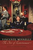 Vincente Minnelli: The Art of Entertainment