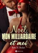 Noël, mon milliardaire et moi (teaser) ebook