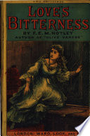Love's bitterness: the story of Patience Caerhydon. By F.E.M. Notley