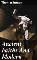 Ancient Faiths And Modern [Pdf/ePub] eBook