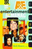 The 1998 A E Entertainment Almanac