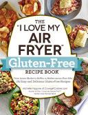 The  I Love My Air Fryer  Gluten Free Recipe Book