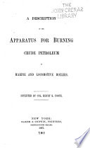 A Description of the Apparatus for Burning Crude Petroleum in Marine and Locomotive Boilers