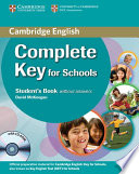 Complete Key for Schools Student s Pack  Student s Book Without Answers with CD ROM  Workbook Without Answers with Audio CD