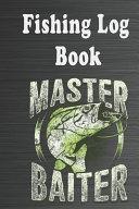 The Fishing Log Book  Master Baiter