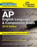 Cracking the AP English Language   Composition Exam  2016 Edition