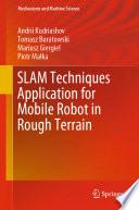 SLAM Techniques Application for Mobile Robot in Rough Terrain