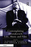 Contemplating Shostakovich  Life  Music and Film