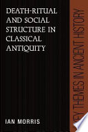 Death Ritual And Social Structure In Classical Antiquity