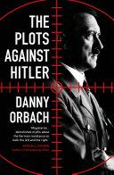 The Plots Against Hitler [Pdf/ePub] eBook