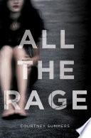 All the Rage  : A Novel
