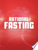 """""""Rational Fasting"""" by Arnold Ehret"""