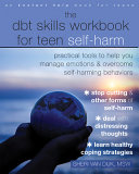 The DBT Skills Workbook for Teen Self Harm Book