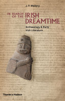 Pdf In Search of the Irish Dreamtime: Archaeology and Early Irish Literature Telecharger