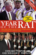 Year of the Rat  : How Bill Clinton and Al Gore Compromised U.S. Security for Chinese Cash