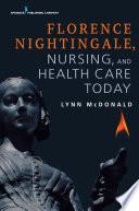 Florence Nightingale  Nursing  and Health Care Today