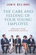 The Care And Feeding Of Your Young Employee Book PDF