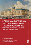 Liberalism, Nationalism and Design Reform in the Habsburg Empire [Pdf/ePub] eBook