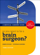 So You Want to be a Brain Surgeon