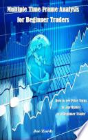 Multiple Time Frame Analysis for Beginner Traders