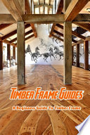 Timber Frame Guides