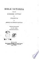 Dell'istoria delle guerre civili di Francia di Arrigo Caterino Davila. Tomo primo [- sesto]