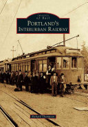 Portland s Interurban Railway