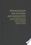 Psychotherapy For Children And Adolescents: Evidence-based ...