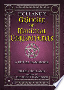 Holland s Grimoire of Magickal Correspondence