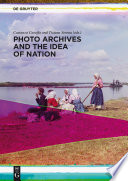 Photo Archives And The Idea Of Nation Book PDF
