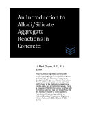 An Introduction to Alkali/Silicate Aggregate Reactions in Concrete