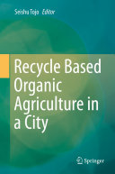 Recycle Based Organic Agriculture in a City