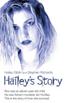 Hailey's Story - She Was an Eleven-Year-Old Child. He Was Soham Murderer Ian Huntley. This is the Story of How She Survived [Pdf/ePub] eBook